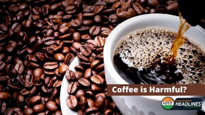 Coffee is Harmful Bharat Headlines