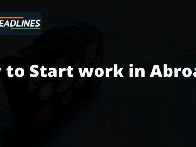 How to Start work in Abroad