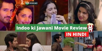Indoo ki Jawani Movie Review